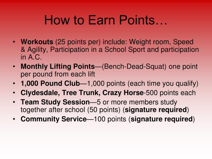 How to Earn Points…