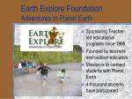 earth explore foundation adventures to planet earth