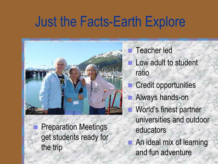 Just the Facts-Earth Explore