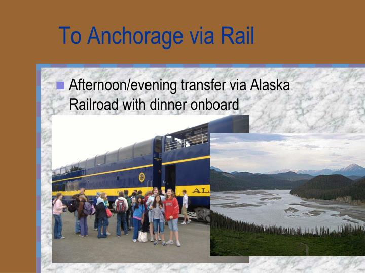 To Anchorage via Rail