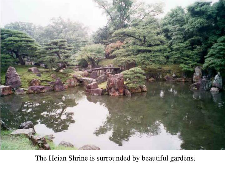 The Heian Shrine is surrounded by beautiful gardens.