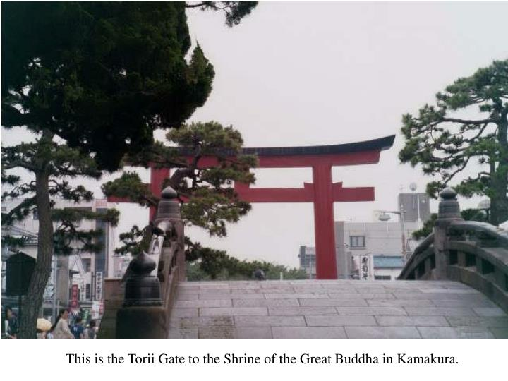 This is the Torii Gate to the Shrine of the Great Buddha in Kamakura.