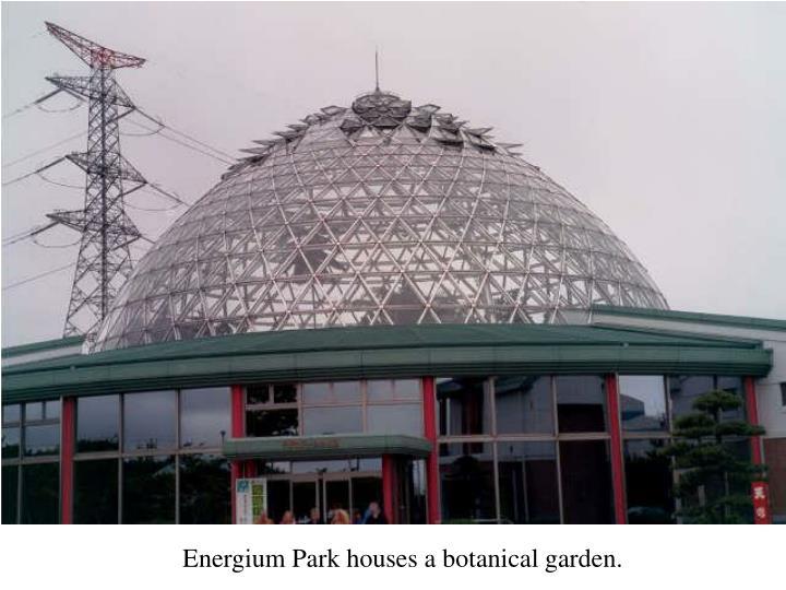 Energium Park houses a botanical garden.