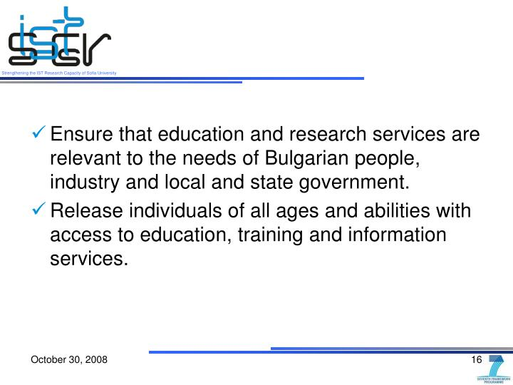 Ensure that education and research services are relevant to the needs of Bulgarian people, industry and local and state government.