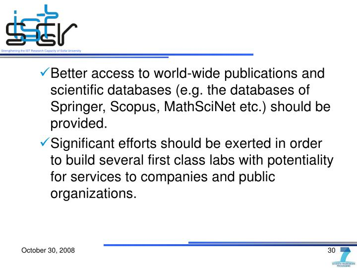 Better access to world-wide publications and scientific databases (e.g. the databases of Springer, Scopus, MathSciNet etc.) should be provided.