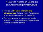 a solution approach based on an anonymizing infrastructure