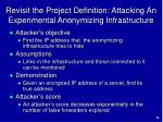 revisit the project definition attacking an experimental anonymizing infrastructure