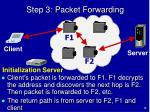 step 3 packet forwarding