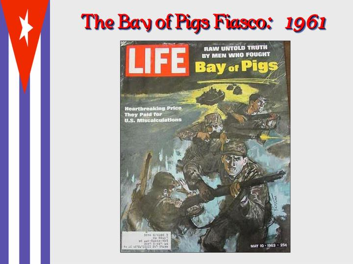 The Bay of Pigs Fiasco