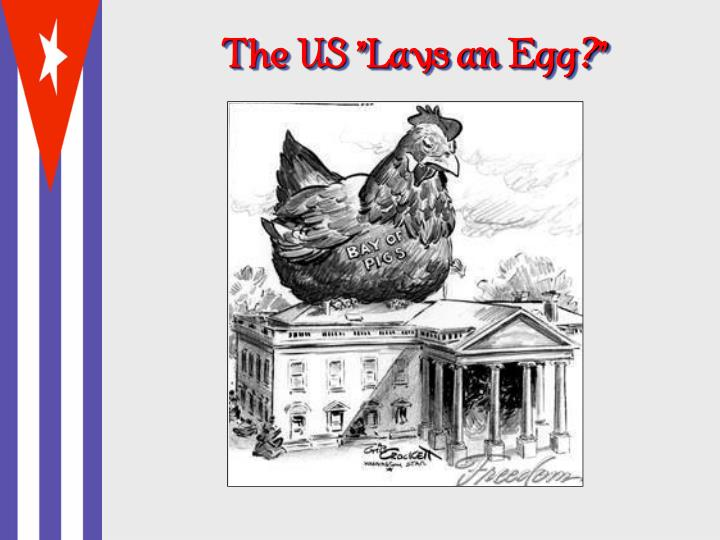 "The US ""Lays an Egg"