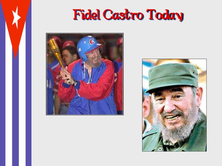 Fidel Castro Today