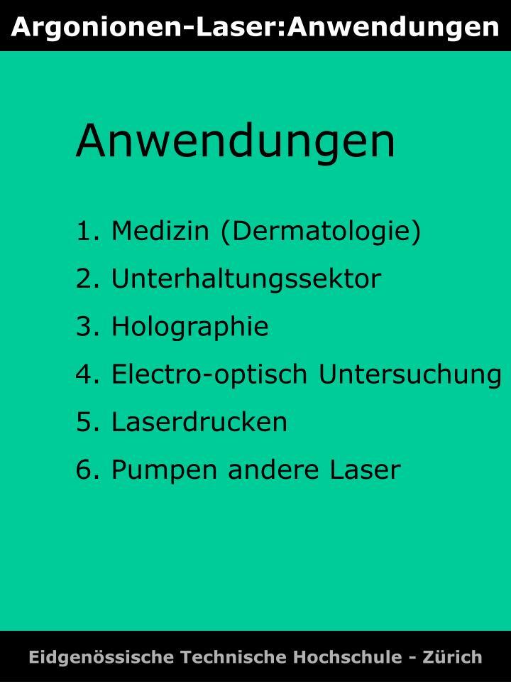 Argonionen-Laser:Anwendungen
