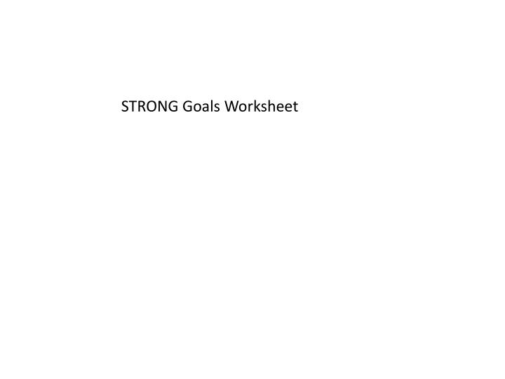 STRONG Goals Worksheet