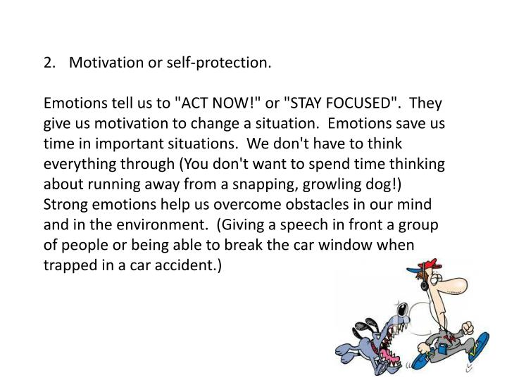 Motivation or self-protection.