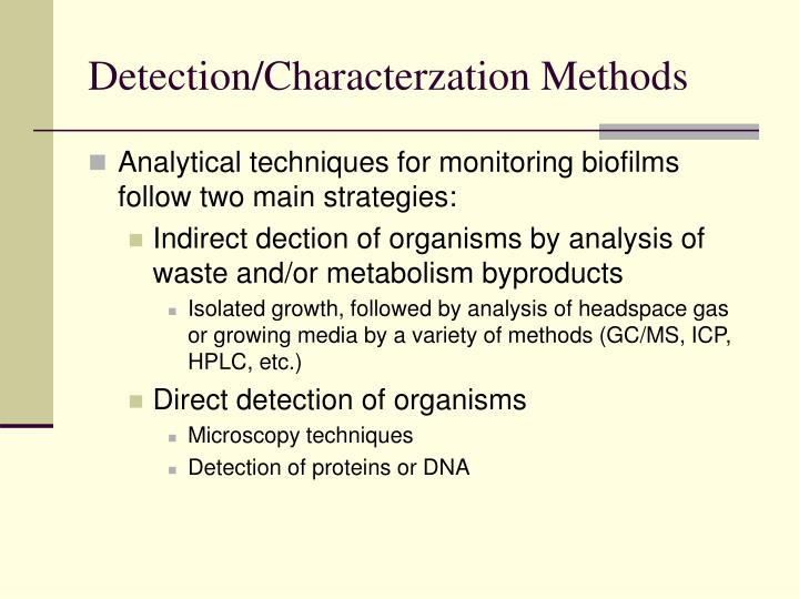 Detection/Characterzation Methods