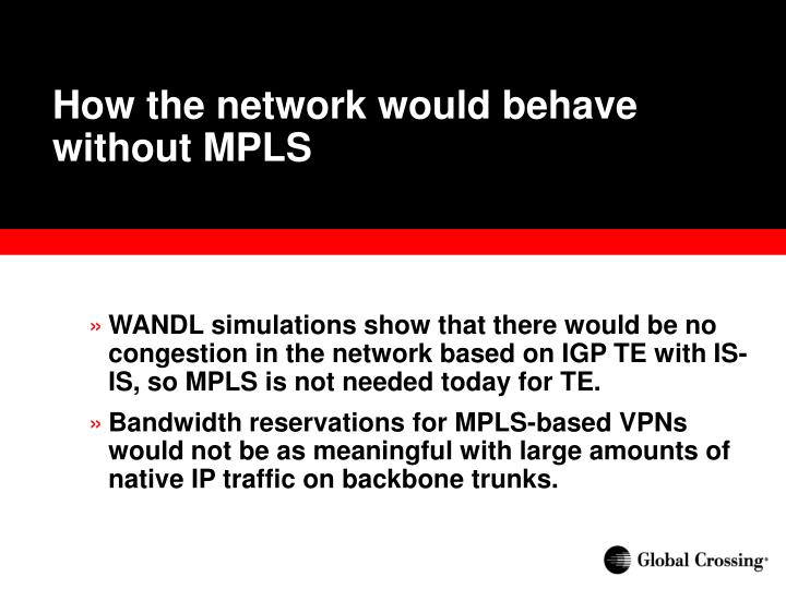 How the network would behave without MPLS