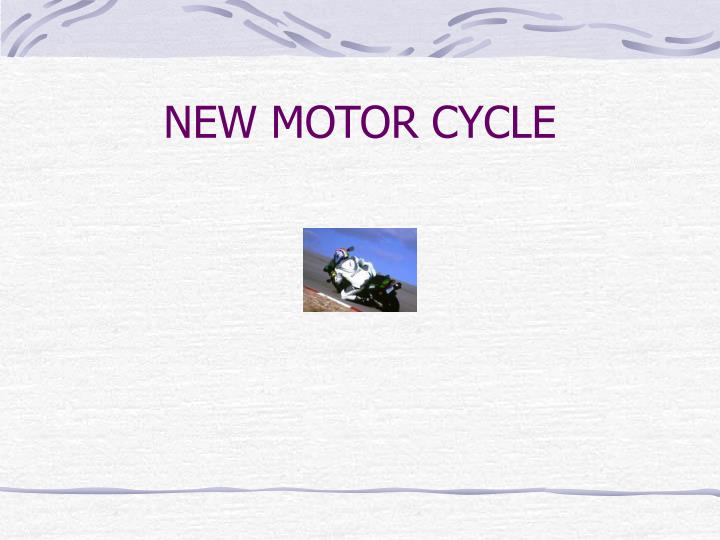 NEW MOTOR CYCLE