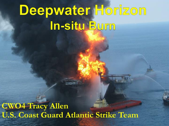 Deepwater horizon in situ burn