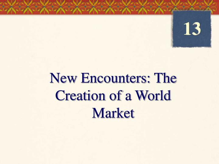 New encounters the creation of a world market