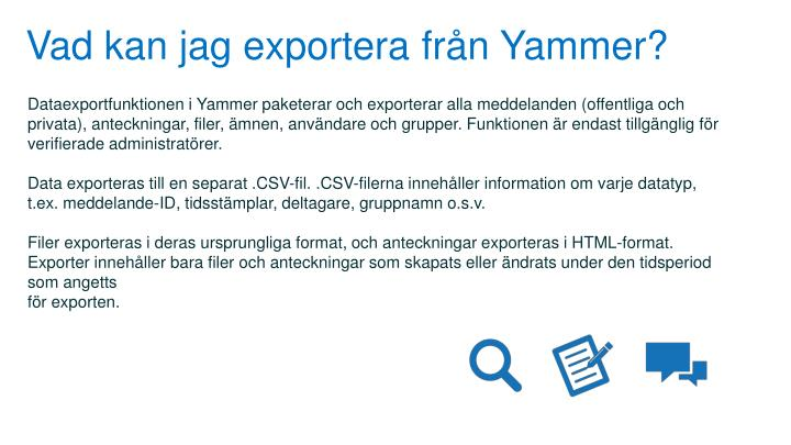 Vad kan jag exportera från Yammer?