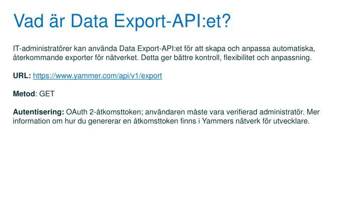 Vad är Data Export-API:et?