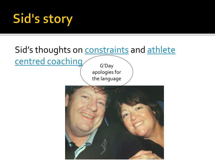 Sid's story