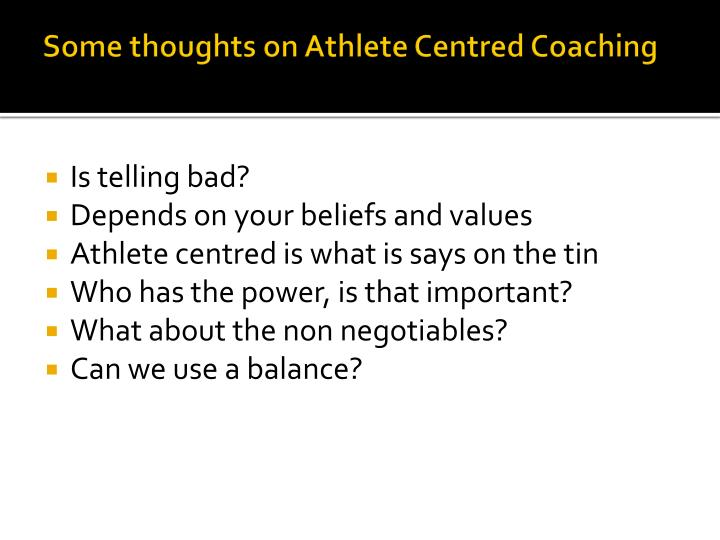 Some thoughts on Athlete Centred Coaching