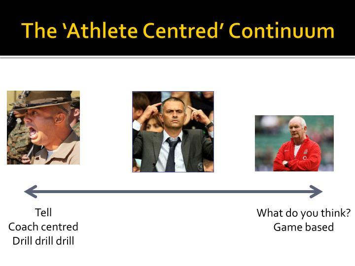 The 'Athlete Centred' Continuum