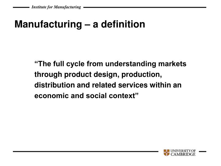 Manufacturing – a definition