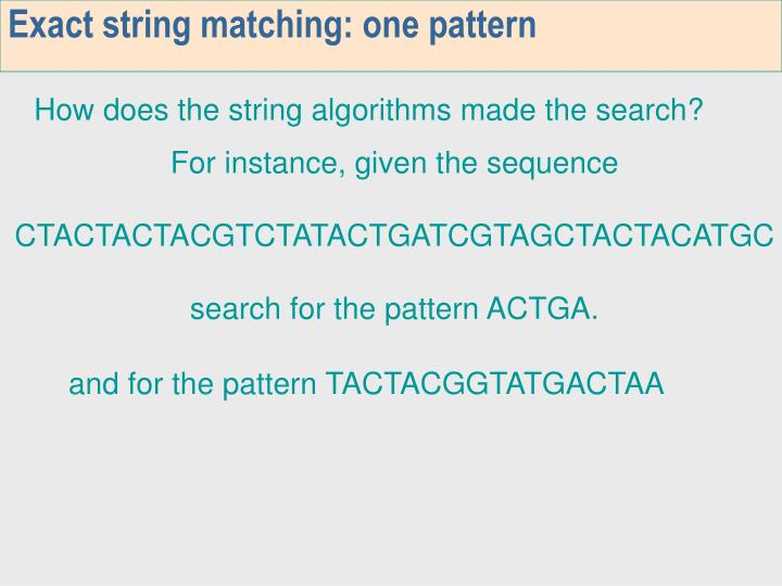 Exact string matching one pattern