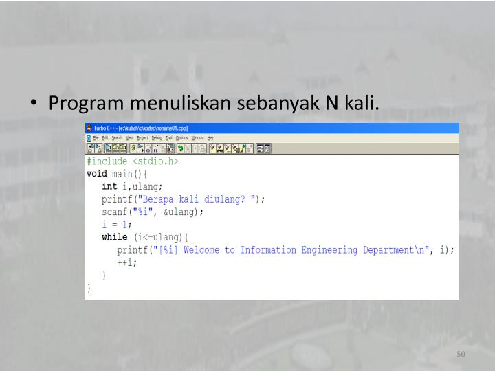 Program menuliskan sebanyak N kali.
