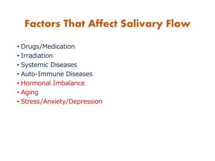 Factors That Affect Salivary Flow