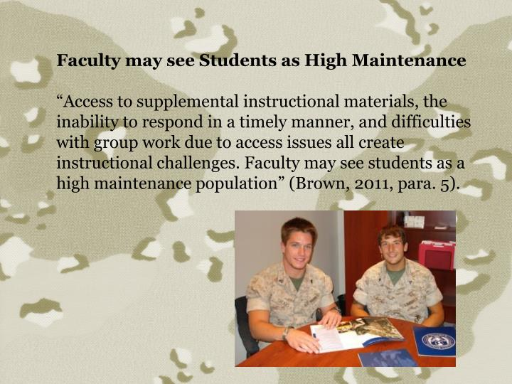 Faculty may see Students as High Maintenance