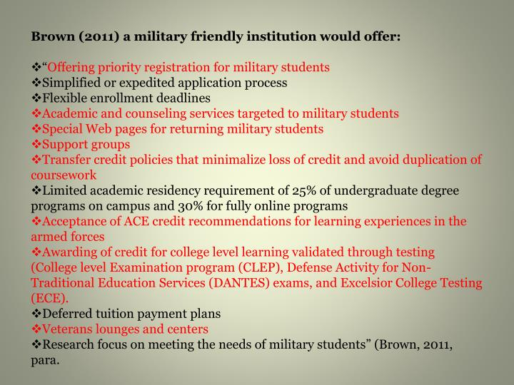Brown (2011) a military friendly institution would offer:
