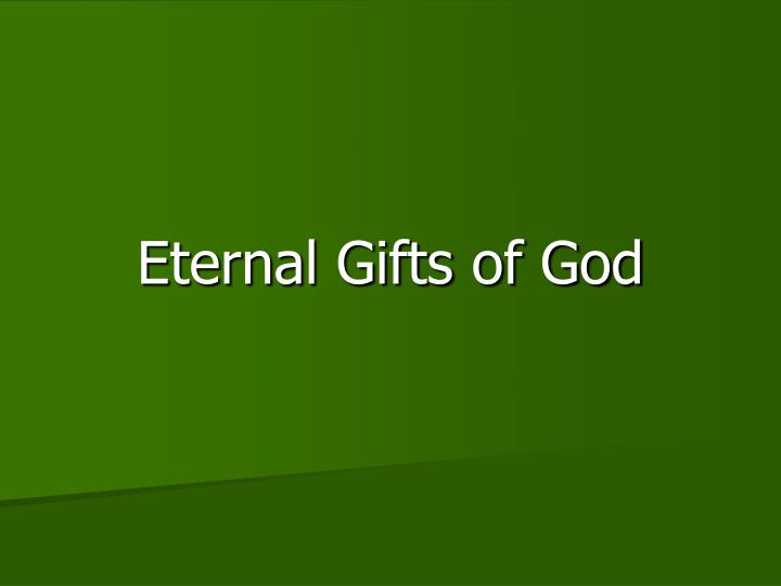 Eternal Gifts of God