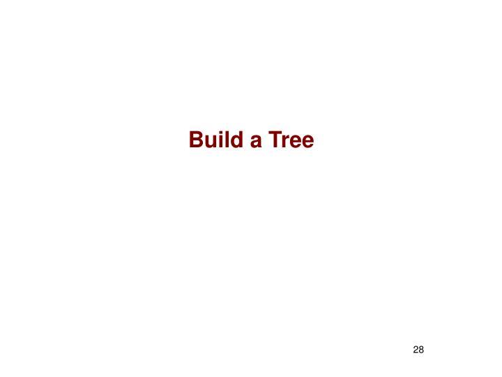 Build a Tree