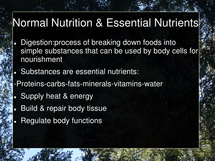 Normal Nutrition & Essential Nutrients