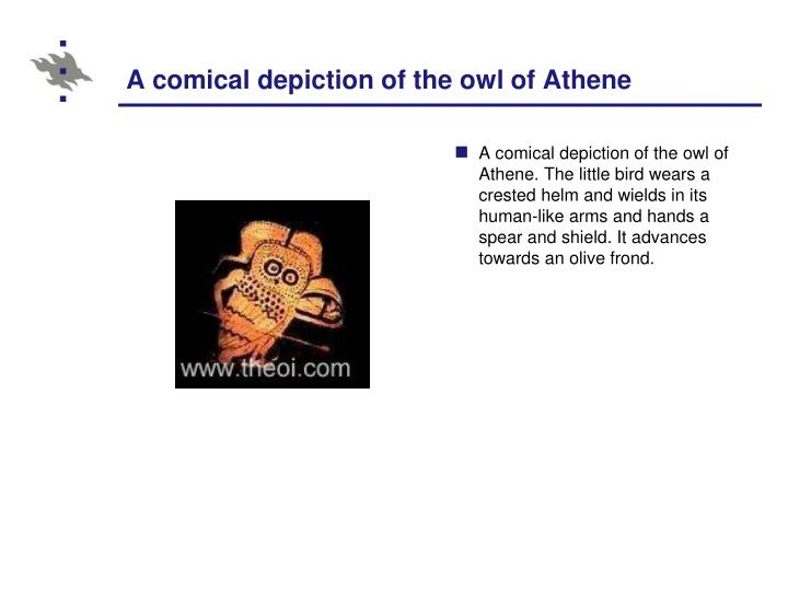 A comical depiction of the owl of Athene