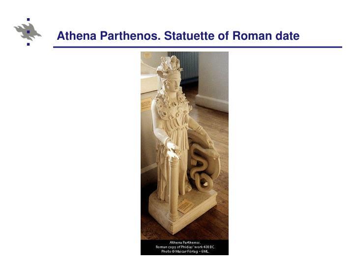 Athena Parthenos. Statuette of Roman date