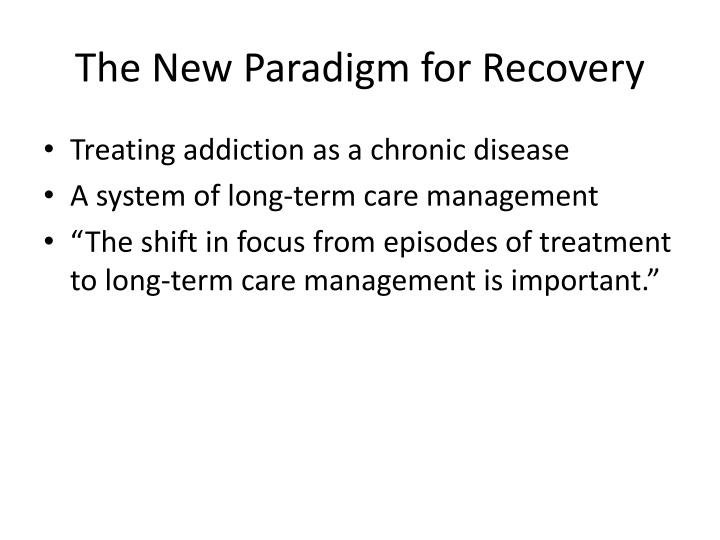 The New Paradigm for Recovery