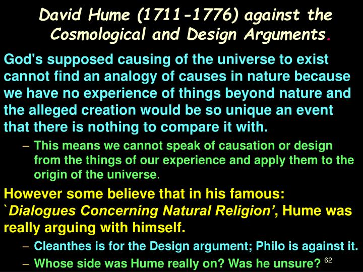 David Hume (1711-1776) against the Cosmological and Design Arguments