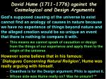 david hume 1711 1776 against the cosmological and design arguments