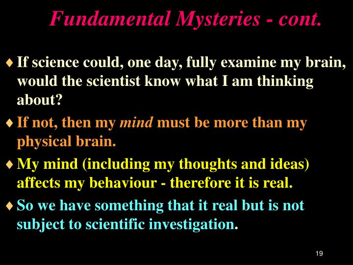 Fundamental Mysteries - cont.
