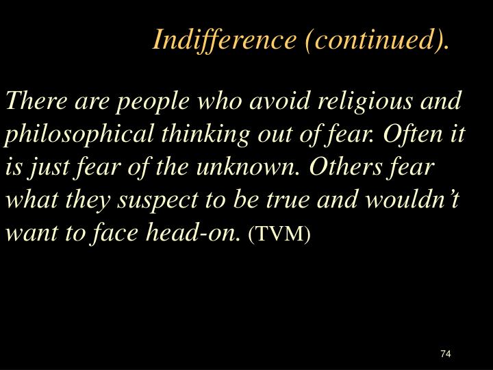 Indifference (continued).