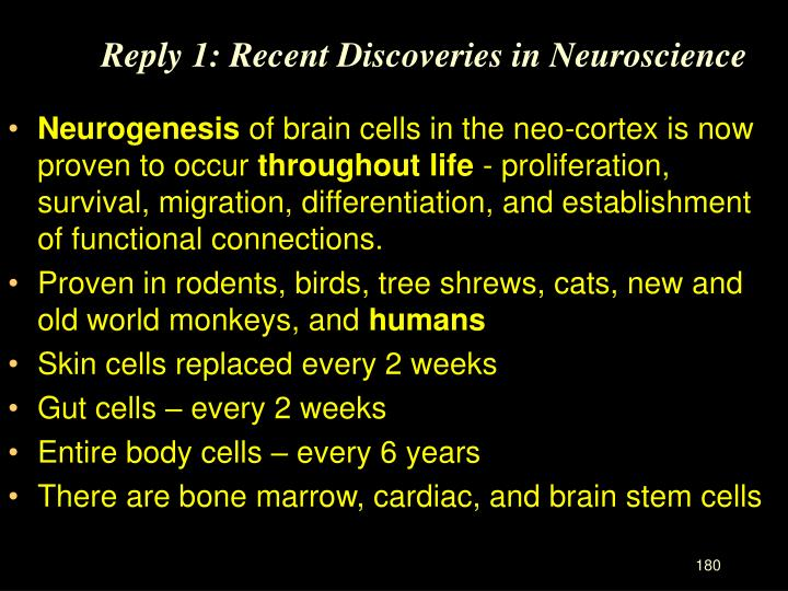 Reply 1: Recent Discoveries in Neuroscience