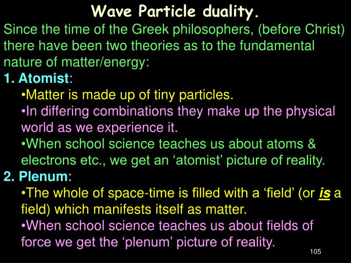 Wave Particle duality.