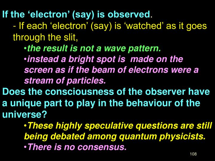 If the 'electron' (say) is observed