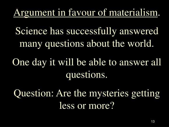 Argument in favour of materialism