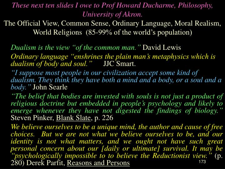 These next ten slides I owe to Prof Howard Ducharme, Philosophy, University of Akron.