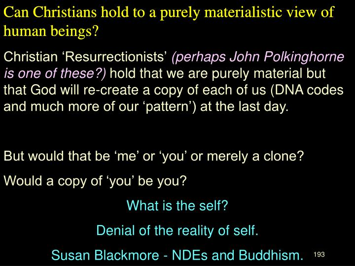 Can Christians hold to a purely materialistic view of human beings?
